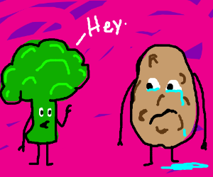 Broccoli greets a sad potato.
