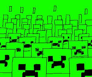 Creeper invasion.