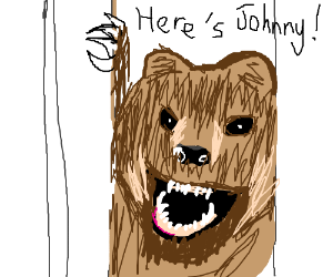 Here's Johnny but Johnny is a bear