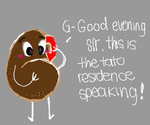 Potato answers phone politely