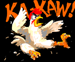 KA-KAW GOES THE CHICKEN
