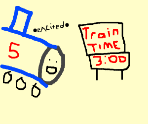 Thomas the Train is excited about train time