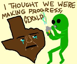 Texas is sad because green man on Meth