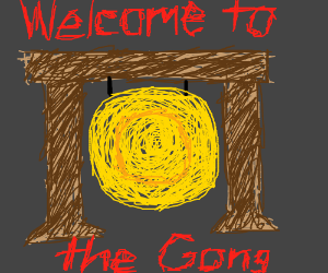 WELCOME TO THE GONG