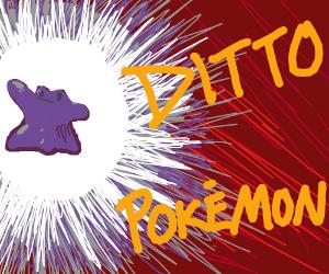 Who's that Pokémon? Ditto!