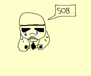 Crying Stormtrooper.