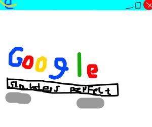 Google Slanders perfect Internet Explorer