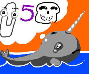 Sad narwal sad about clippy and 5w/sans