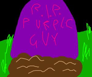 Purple Guy is now dead. RIP