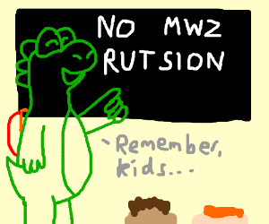 Remember no MWZ Rutsion