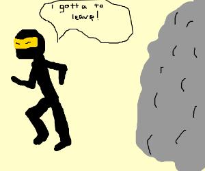 a Ninja is scared of fog.