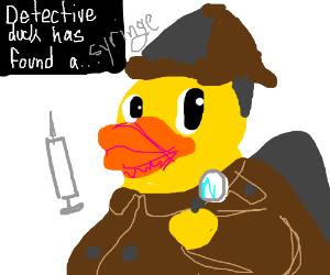 Detective duck finds a syringe