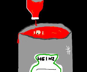 drowning in a vat of ketchup