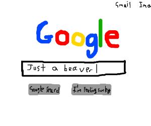 """Googling """"Just a beaver"""""""