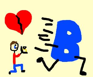My b ran away when I proposed, heart break