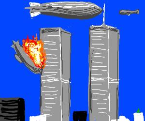 9/11 if the Hindenburg hadn't crashed