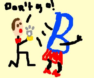 Man proposes to B, she runs away.