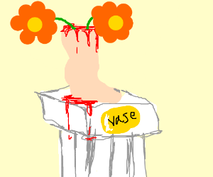 I used the severed leg as a vase