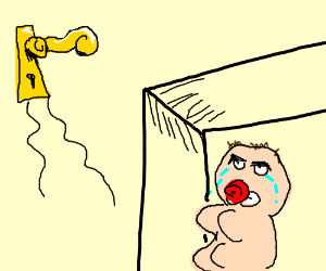 The handle: high. The baby was trapped in the room