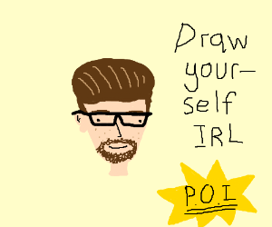Draw yourself IRL, PIO