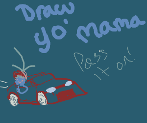 Draw your mother. PIO