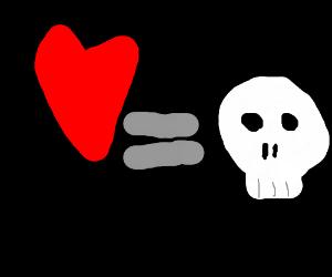 Heart equals skull