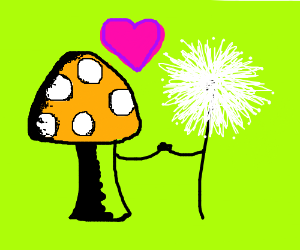 Mushroom and Dandelion are happy together