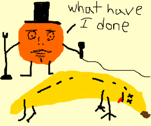 "Banana dies from ironic ""Orange you glad"" joke"