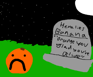 an orange is next to a dead friends tombstone