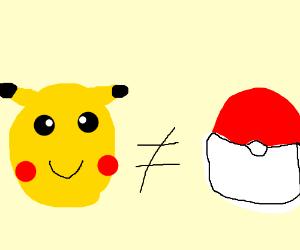 Pokemon aren't poke balls