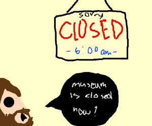Ulysses S. Grant is sad, museum is closed