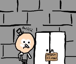 museum  is closed