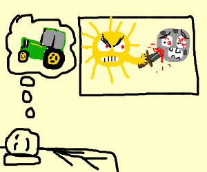 sun stabs the moon as a man dreams of tractors
