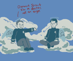 Spock and McCoy reminiscing in heaven.