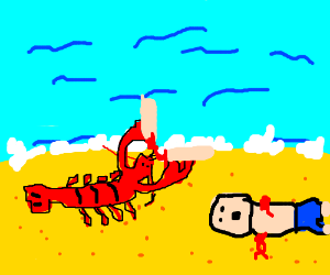 A lobster eats a human. Asks for more.