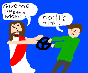 Jesus took the wheel... by force!