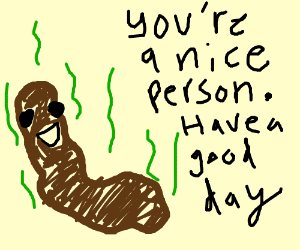 That There's a Friendly Turd Sausage