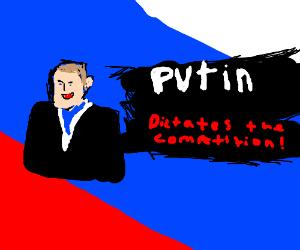 Putin dictates the competition!
