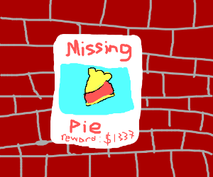 Someone Stole A SLICE OF MY PIE!!!!!!!!!!