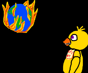 Chica (FNaF) watching the world burn