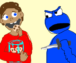 Cookie monster will kill for his cookies