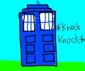 'Knock Knock.' 'Who's there?' 'Doctor...'