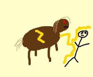Electric horse bout ta zap ya.