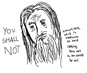 Gandalf Does Not Believe In Your Art Skills