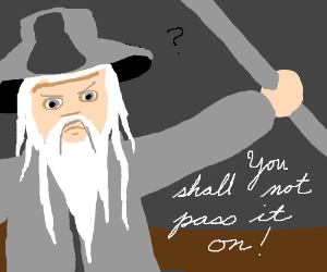 Gandalf forgot his line! (Pass its pass!)
