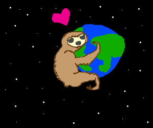 (giant space-)Sloth loves the whole world