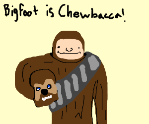 Bigfoot was Chewbacca all along