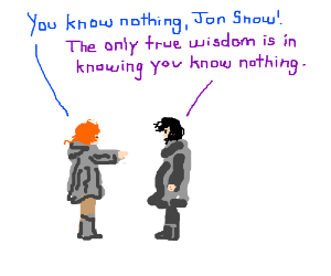 John Snow is basically Socrates