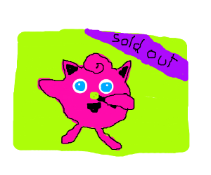 Jigglypuff concert is sold out