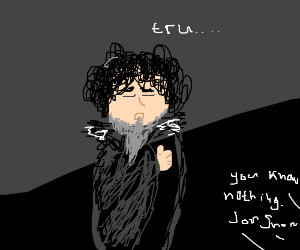 Jon Snow is wise, admits he knows nothing